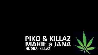 Piko & Killaz - Marie a Jana   2012   Hudba  Killaz (High)
