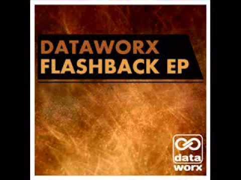 Dataworx - Flashback (Original Mix)