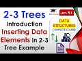 2-3 Tree with Example of Inserting Data Elements in 2-3 Tree in Hindi and English