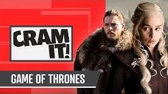 The COMPLETE Game of Thrones Recap | CRAM IT