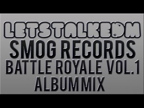 [Mix] Smog Records' Battle Royale Vol. 1 Album Mix [FREEDL]