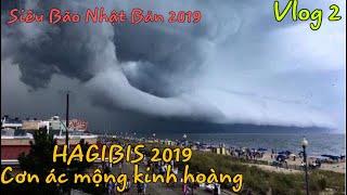 SIÊU BÃO HAGIBIS 2019 || Thiên Nhiên Nổi Giận