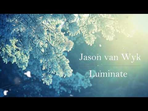 Jason van Wyk - Luminate (Original) [HQ/HD 1080p]