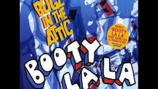 Bugz In The Attic - Booty La La