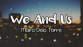 We and Us / Moira Dela Torre (Lyrics)