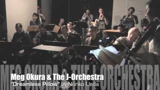 "Meg Okura & The J-Orchestra ""Ima"" and ""Dreamless Pillow"""