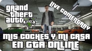 Gta V Online l Enseñando mis coches y mi casa l Live Comentary