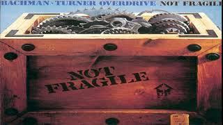 B̰a̰c̰h̰man Turner O̰v̰ḛr̰drive-N̰o̰t̰ ̰F̰ragile 1973 Full Album HQ