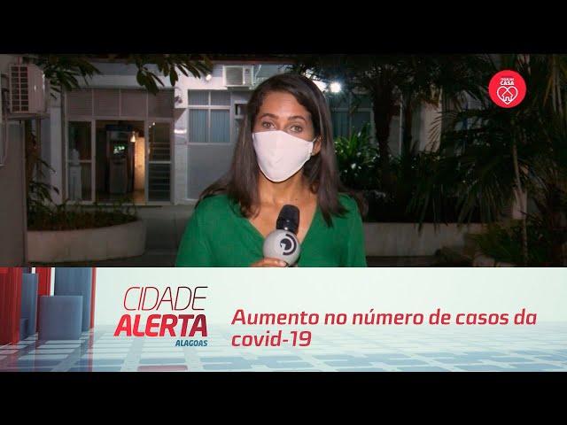 Aumento no número de casos da covid-19 em Alagoas preocupa