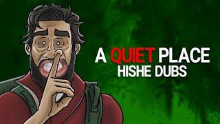 A Quiet Place - HISHE Dubs (COMEDY RECAP)