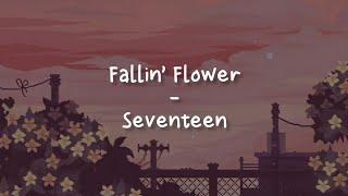Fallin' Flower - Seventeen [LIRIK SUB INDO]