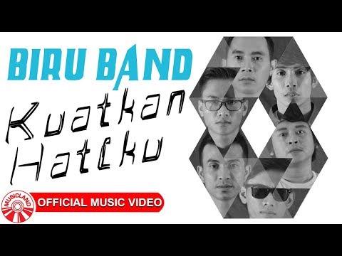 Biru Band - Kuatkan Hatiku [Official Music Video HD]