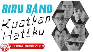 Biru Band - Kuatkan Hatiku [Official Music Video HD]