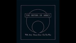 "The Sisters Of Mercy - Walk Away 12"" (High Quality Needledrop)"