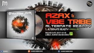 Vibe Tribe & Azax - Alternative Reality