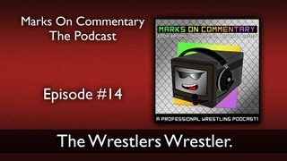 Episode #14: The Wrestlers Wrestler.