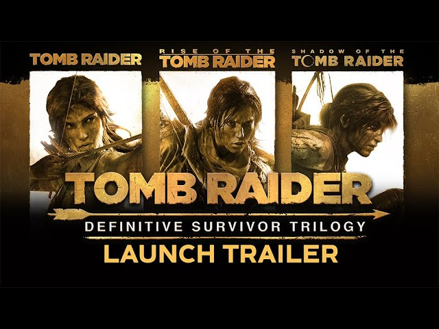 Tomb Raider: Definitive Survivor Trilogy | Launch Trailer