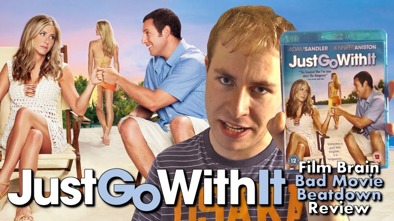 Bad Movie Beatdown Just Go With It Review
