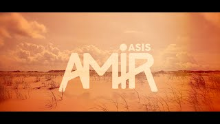 Amir - Oasis (Lyrics video)