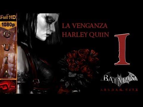 Batman Arkham City Español - La Venganza de Harley Quinn 1080p |Parte 1| Guia Walkthrough Gameplay Español DLC Batman Arkham City