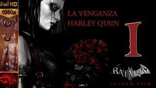 Batman Arkham City Español - La Venganza de Harley Quinn 1080p  Parte 1  Guia Walkthrough Gameplay Español DLC Batman Arkham City