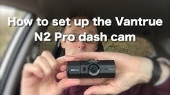 How to set up the Vantrue N2 Pro dash cam in car review