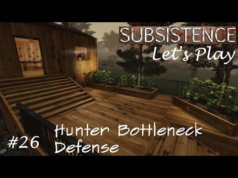 Subsistence Let's Play S1E26 Hunter Bottleneck Defence + Power and Lighting