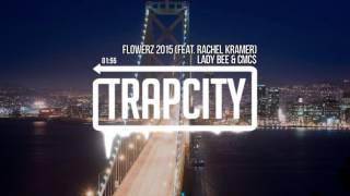 Lady Bee & CMC$ - Flowerz 2015 (feat. Rachel Kramer)