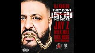 Watch Dj Khaled They Dont Love You No More video