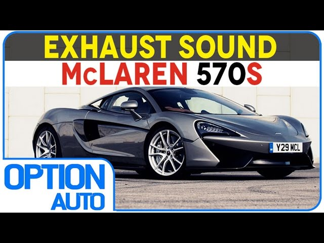 ? Exhaust Sound • McLaren 570S Coupé (Option Auto)