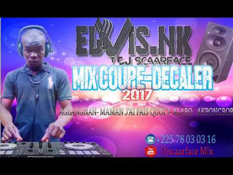 MIX COUPE-DECALER DEGAMMAGE 2017 by SCAARFACE DJ