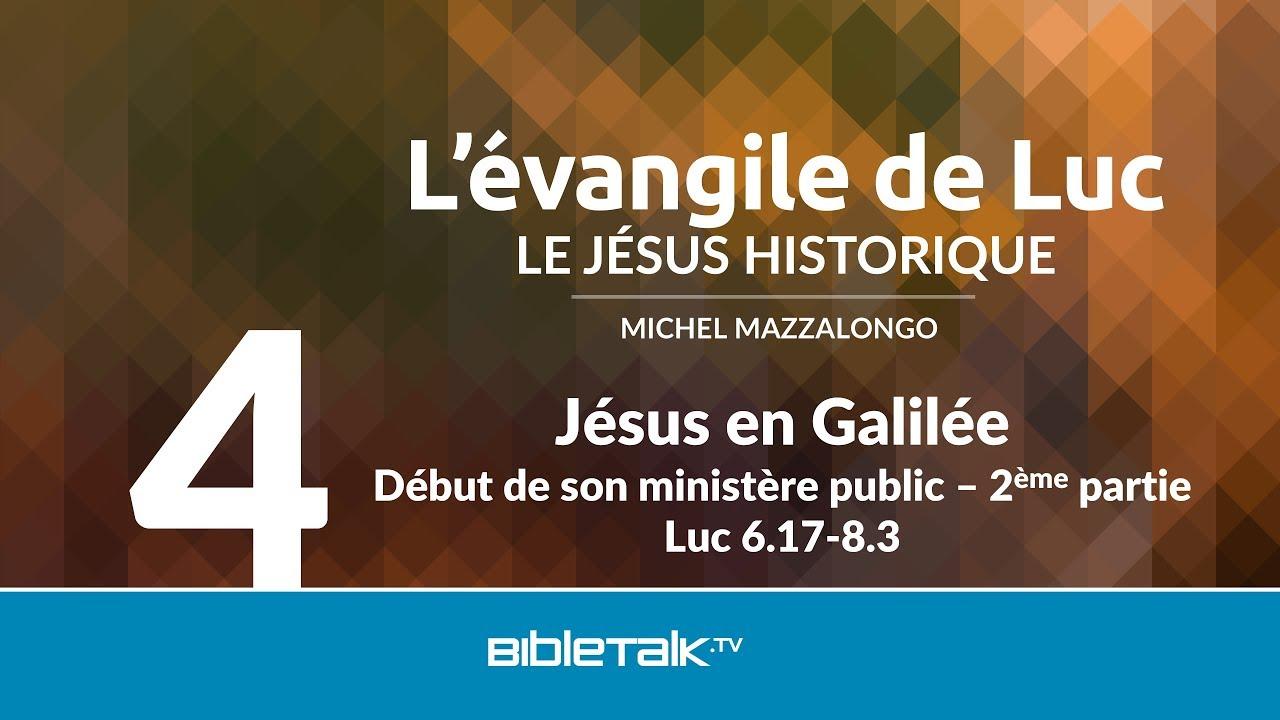 Jésus en Galilée : Début de son ministère public - 2ème partie