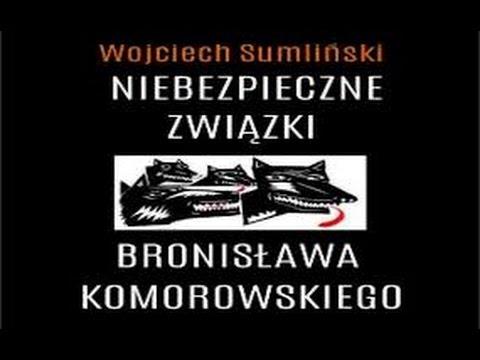 NIEBEZPIECZNE ZWIĄZKI BRONISŁAWA KOMOROWSKIEGO 1/2