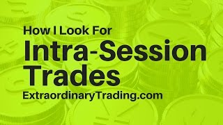 Forex:  How I Look for Intra-Session Trades