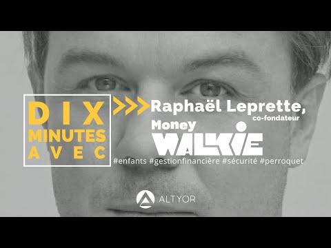 Dix minutes avec...Raphaël Leprette de Money Walkie