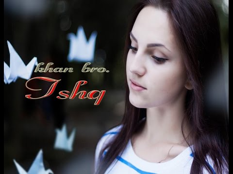 Latest Punjabi Sufi Song - Ishq - Khan Brothers - Top Punjabi Songs