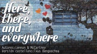 Here, there and everywhere. The Beatles. Adaptación al castellano. Versión española. Karaoke