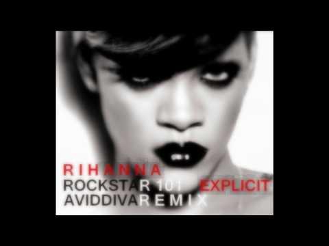 Rihanna - ROCKSTAR 101 (Aviddiva Remix) (Explicit)