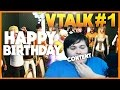 """""""Happy Birthday To ME And New Content Incoming!"""" Vtalk Episode #1! BY VKAY"""