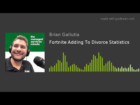 Fortnite Adding To Divorce Statistics