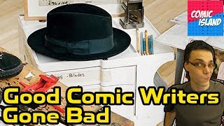 Top 10 Good Comic Book Writers Gone Bad