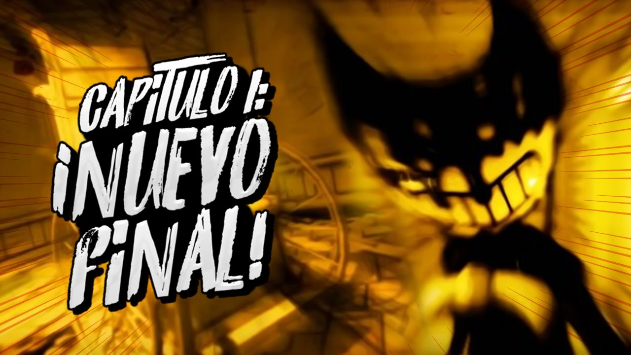 captulo-1-actualizado-con-nuevo-final-y-ms-bendy-and-the-ink-machine