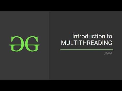 Introduction To Multithreading  (JAVA)   GeeksforGeeks