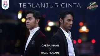 Download Cakra Khan x Hael Husaini - Terlanjur Cinta (Official Music Video)