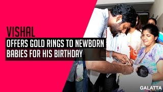 Vishal Offers Gold Rings To Newborn Babies For His Birthday