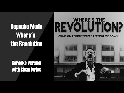 Depeche Mode Where's the Revolution Karaoke Version with Clean Lyrics