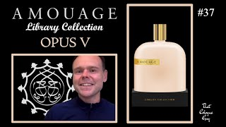 Opus V (Library Collection) by Amouage - Episode 37