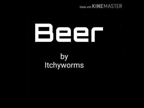 Download BEER - Itchyworms - Lyrics