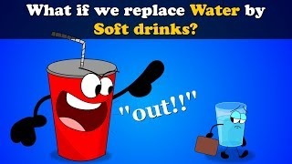 What if we replace Water by Soft drinks? | #aumsum