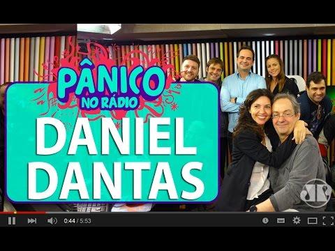 Daniel Dantas - Pânico - 08/06/16